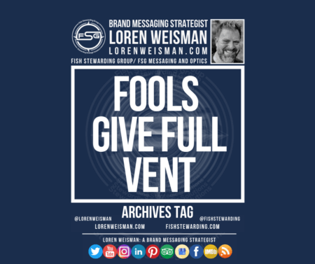 An archives tag graphic with a blue background and a white title inside of a white outlined rectangle that reads Fools give full vent. Above is the FSG logo as well as some text and an image of Loren Weisman. Beneath the rectangle is some smaller text and a series of social media icons.
