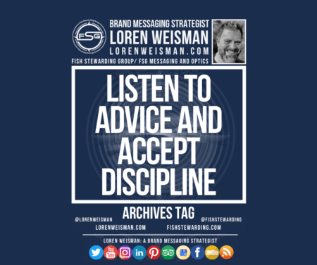 An archives tag graphic with a blue background and a white title inside of a white outlined rectangle that reads Listen to advice and accept discipline. Above is the FSG logo as well as some text and an image of Loren Weisman. Beneath the rectangle is some smaller text and a series of social media icons.