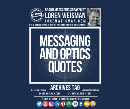 An archives tag graphic with a blue background and a white title inside of a white outlined rectangle that reads Messaging and optics quotes. Above is the FSG logo as well as some text and an image of Loren Weisman. Beneath the rectangle is some smaller text and a series of social media icons.