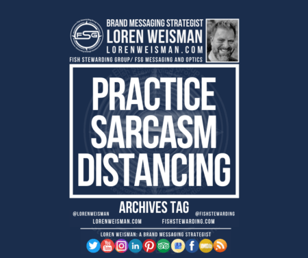 An archives tag graphic with a blue background and a white title inside of a white outlined rectangle that reads practice sarcasm distancing.  Above is the FSG logo as well as some text and an image of Loren Weisman. Beneath the rectangle is some smaller text and a series of social media icons.
