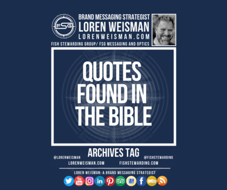 An archives tag graphic with a blue background and a white title inside of a white outlined rectangle that reads Quotes found in the bible. Above is the FSG logo as well as some text and an image of Loren Weisman. Beneath the rectangle is some smaller text and a series of social media icons.