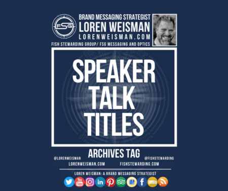 An archives tag graphic with a blue background and a white title inside of a white outlined rectangle that reads Speaker Talk Titles.  Above is the FSG logo as well as some text and an image of Loren Weisman. Beneath the rectangle is some smaller text and a series of social media icons.