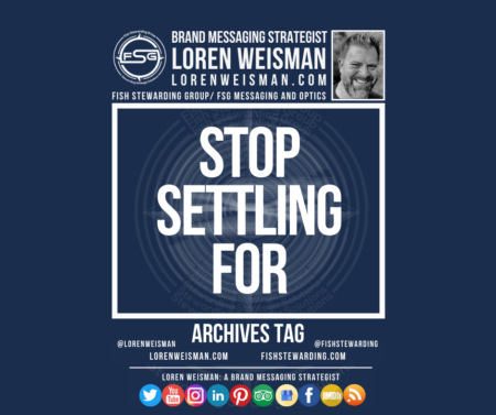 An archives tag graphic with a blue background and a white title inside of a white outlined rectangle that reads Stop settling for. Above is the FSG logo as well as some text and an image of Loren Weisman. Beneath the rectangle is some smaller text and a series of social media icons.