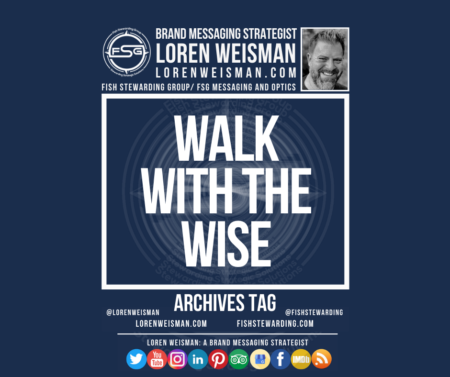 An archives tag graphic with a blue background and a white title inside of a white outlined rectangle that reads Walk with the wise. Above is the FSG logo as well as some text and an image of Loren Weisman. Beneath the rectangle is some smaller text and a series of social media icons.