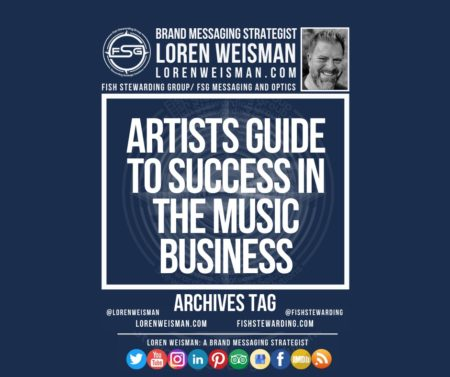 An archives tag graphic with a blue background and a white title inside of a white outlined rectangle that reads Artists guide to success in the music business. Above is the FSG logo as well as some text and an image of Loren Weisman. Beneath the rectangle is some smaller text and a series of social media icons.