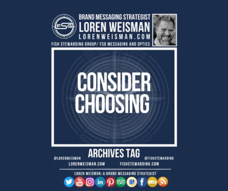 An archives tag graphic with a blue background and a white title inside of a white outlined rectangle that reads consider choosing. Above is the FSG logo as well as some text and an image of Loren Weisman. Beneath the rectangle is some smaller text and a series of social media icons.