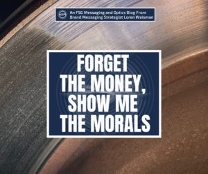 """A featured graphic with a series of different colors and sparkles in the background. Then in the middle, a blue rectangle in the center with a white border around it with white text that reads Forget the money show me the morals."""" Above is the FSG Logo as well as a center text that reads Brand Messaging Strategist Loren Weisman. The blue rectangle is surrounded by a white Fish Stewarding Group logo watermark."""