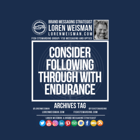 An archives tag graphic with a blue background and a white title inside of a white outlined rectangle that reads consider following through with endurance. Above is the FSG logo as well as some text and an image of Loren Weisman. Beneath the rectangle is some smaller text and a series of social media icons.