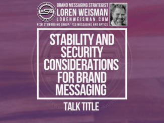 A featured image with a textured purple background with an image of Loren Weisman and the FSG logo on the top as well as a boxed center with the text that reads Stability and security considerations for brand messaging. Beneath the box, text reads Talk Title.