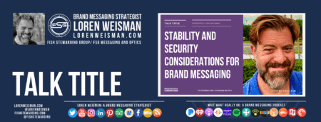 A footer graphic with a blue background and a white centered title that reads Talk Title. The Stability and Security Considerations Graphic is to the right as well as a left forced text that reads Brand Messaging Strategist Loren Weisman with and FSG logo and other text. Beneath the title image are some social media and podcast icons.