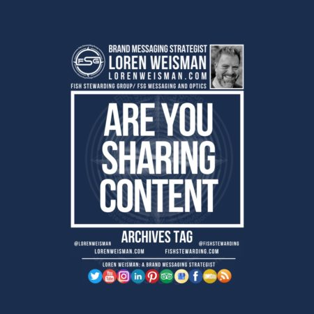 An archives tag graphic with a blue background and a white title inside of a white outlined rectangle that reads Are you sharing content. Above is the FSG logo as well as some text and an image of Loren Weisman. Beneath the rectangle is some smaller text and a series of social media icons.