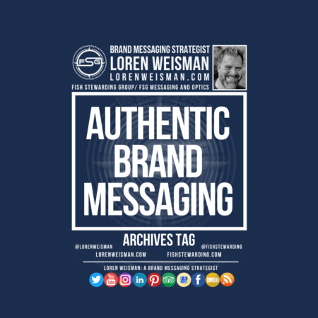 An archives tag graphic with a blue background and a white title inside of a white outlined rectangle that reads Authentic Brand Messaging. Above is the FSG logo as well as some text and an image of Loren Weisman. Beneath the rectangle is some smaller text and a series of social media icons.