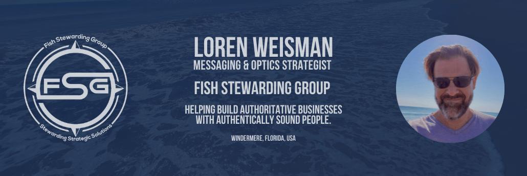 Loren Weisman Brand Messaging and Optics Strategist
