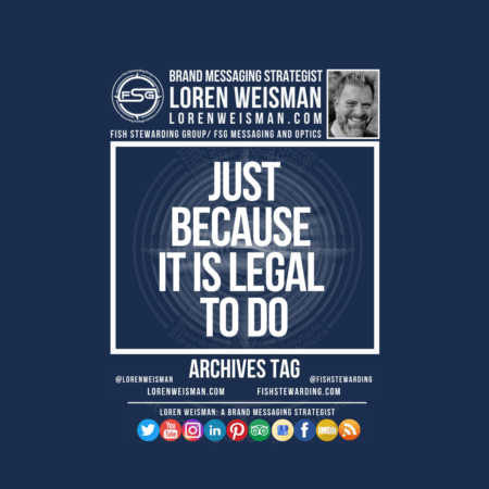 An archives tag graphic with a blue background and a white title inside of a white outlined rectangle that reads Just because it is legal to do. Above is the FSG logo as well as some text and an image of Loren Weisman. Beneath the rectangle is some smaller text and a series of social media icons.